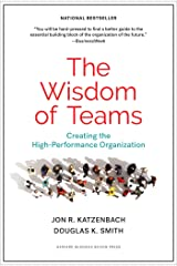The Wisdom of Teams: Creating the High-Performance Organization Kindle Edition