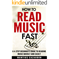 How To Read Music Fast: A 4-Step Beginner's Guide To Reading Music Quickly And Easily
