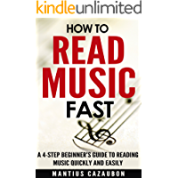 How To Read Music Fast: A 4-Step Beginner's Guide To Reading Music Quickly And Easily book cover