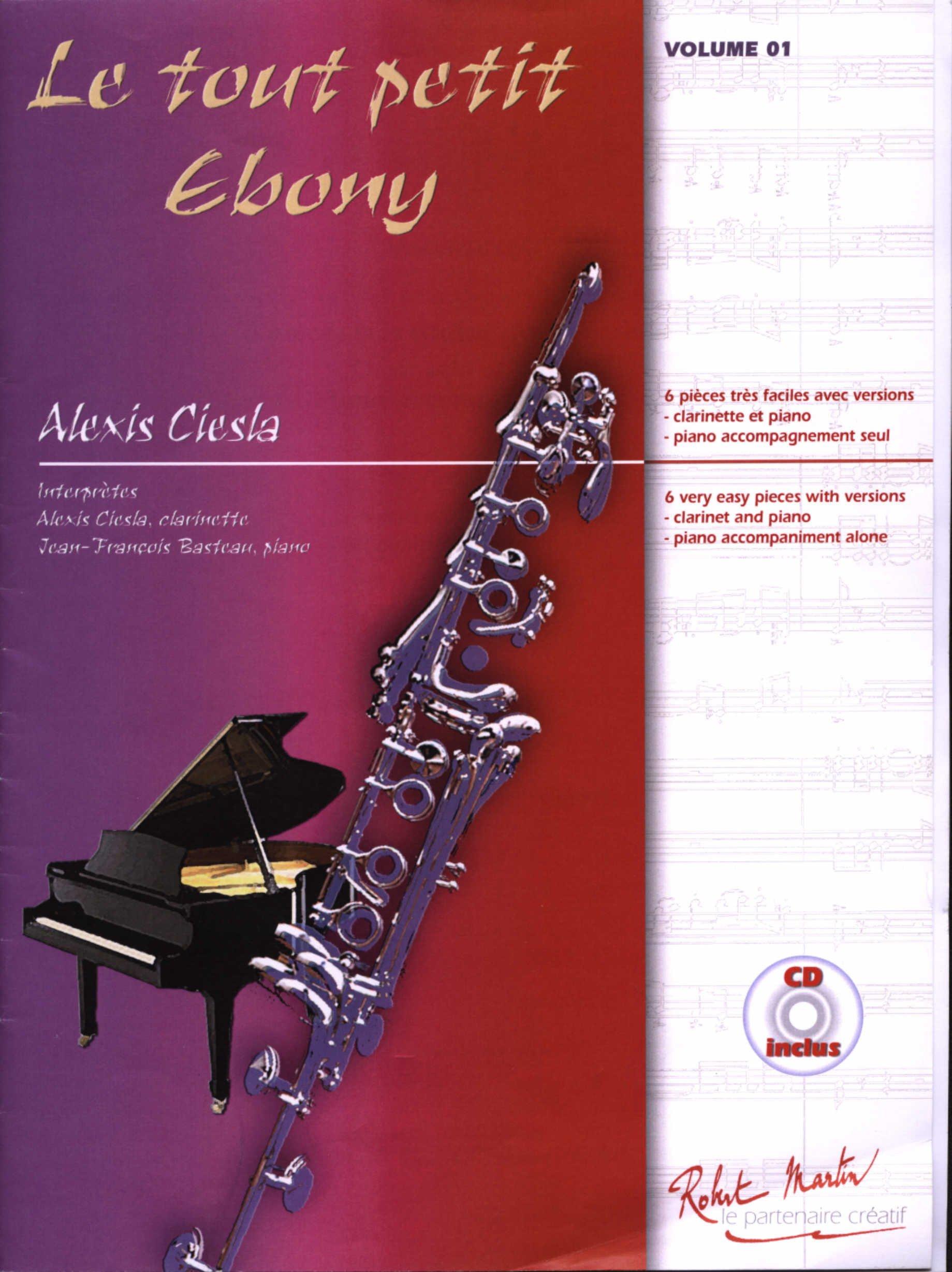 Le tout petit Ebony Partition – 1 juillet 2013 Alexis Ciesla Editions Robert Martin B00CHN0VES Musique
