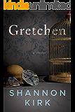 Gretchen: A Thriller