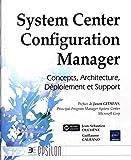 System Center Configuration Manager - Concepts, Architecture, Déploiement et Support