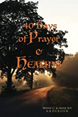 40 Days of Prayer & Healing (The Things In Life That Heal Book 1) Kindle Edition