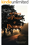 40 Days of Prayer & Healing (The Things In Life That Heal Book 1)
