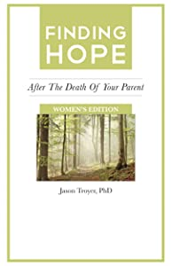 Finding Hope: After the Death of Your Parent -- Women's Edition (Finding Hope After the Death of a Loved One)