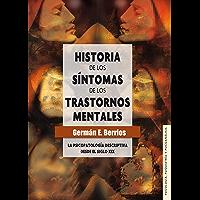 Historia de los síntomas de los trastornos mentales. La psicopatología descriptiva desde el siglo XIX (La Psicopatologia…