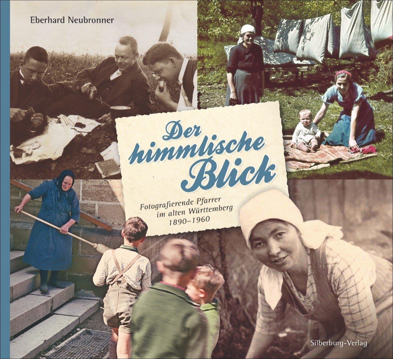 Der himmlische Blick: Fotografierende Pfarrer im alten Württemberg 1890–1960