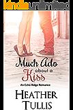 Much Ado About a Kiss (Echo Ridge Romance Book 2)
