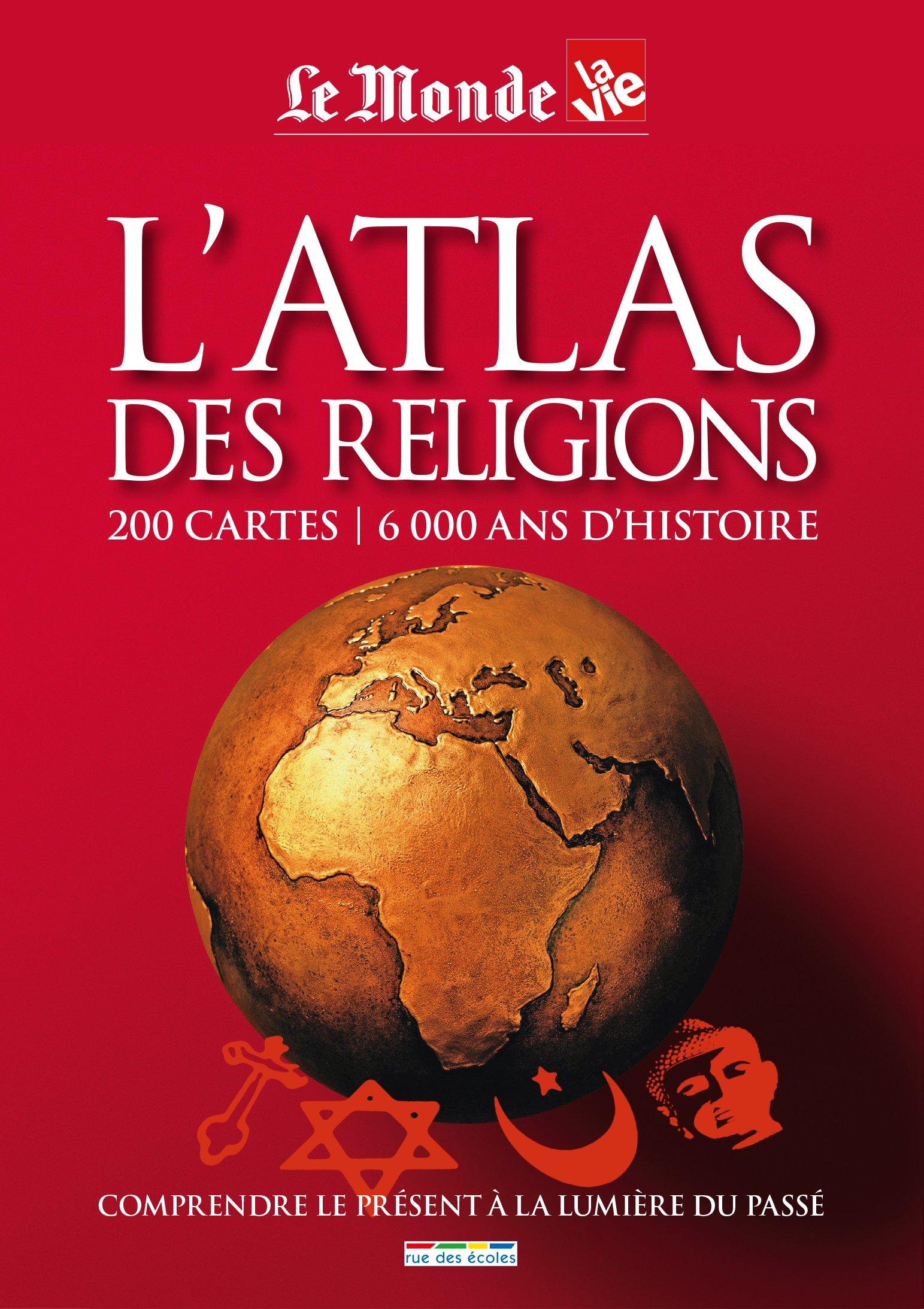 Carte Du Monde Des Religions.L Atlas Des Religions 200 Cartes 6000 Ans D Histoire