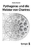 Pythagoras und die Meister von Chartres