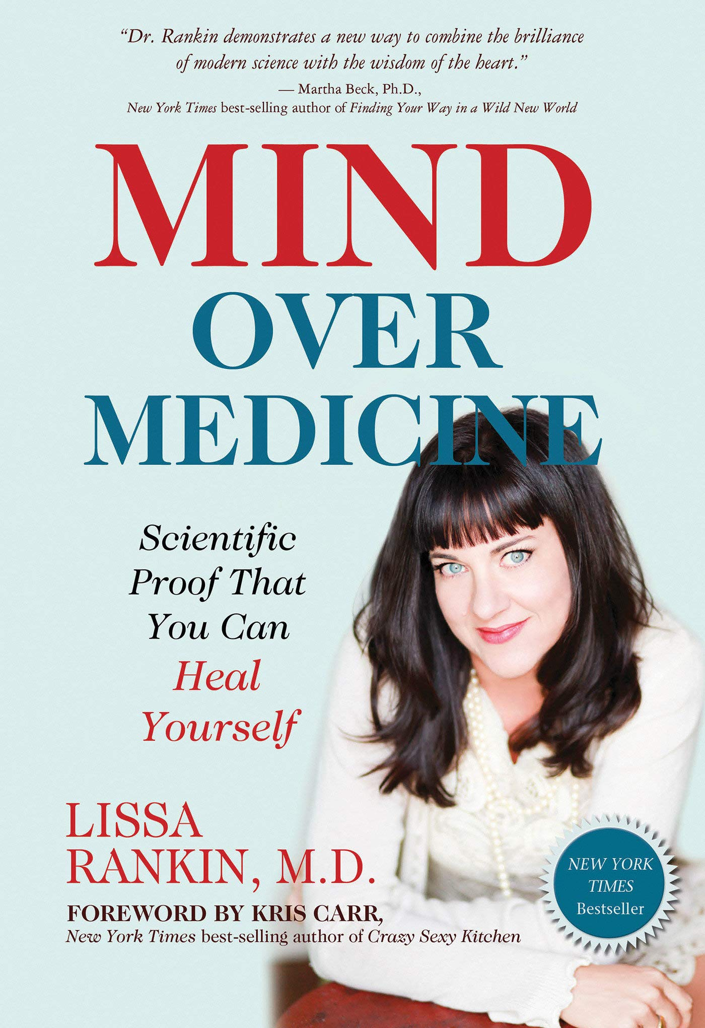 06948771 Mind Over Medicine: Scientific Proof That You Can Heal Yourself Paperback –  Dec 1 2014