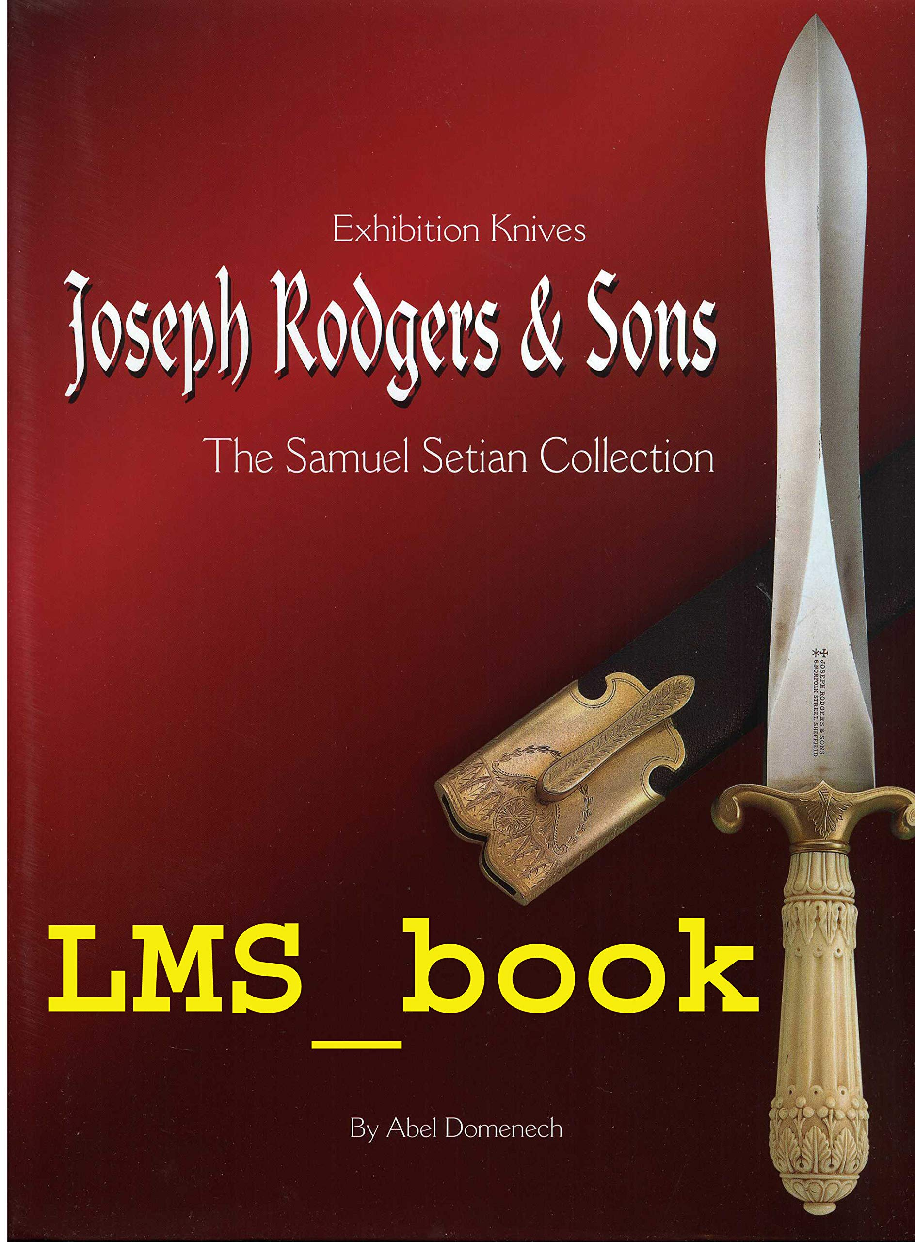 Exhibition Knives: Joseph Rodgers & Sons: The Samuel Setian ...