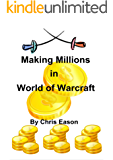 Making Millions in World of Warcraft