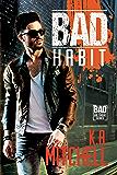 Bad Habit (Bad in Baltimore Book 6)
