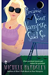 Because Your Vampire Said So (Broken Heart Book 3)