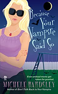 Because Your Vampire Said So (Broken Heart Book 3)
