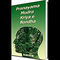 Pranayama, Kriyas, Mudra e Bhanda