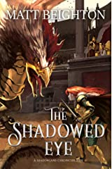The Shadowed Eye (The Shadowland Chronicles Book 2) Kindle Edition