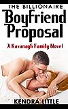 The Billionaire Boyfriend Proposal: A Kavanagh Family Novel