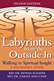 Labyrinths from the Outside In (2nd Edition): Walking to Spiritual Insight―A Beginner's Guide (Walking Together, Finding the Way)