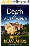 Death at Dearley Manor: A completely gripping cozy mystery (A Sukey Reynolds Mystery Book 2)