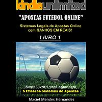 Apostas Futebol Online: Sistemas Legais de Apostas Online com Ganhos em Reais!