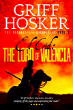The Lord of Valencia (Reconquista Chronicles Book 3)
