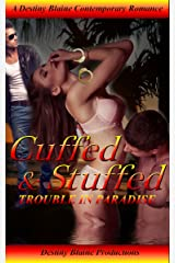 Cuffed and Stuffed (Trouble in Paradise Book 1) Kindle Edition