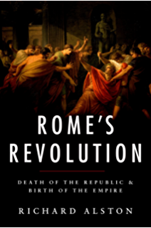 Romes Revolution: Death of the Republic and Birth of the Empire (Ancient Warfare and