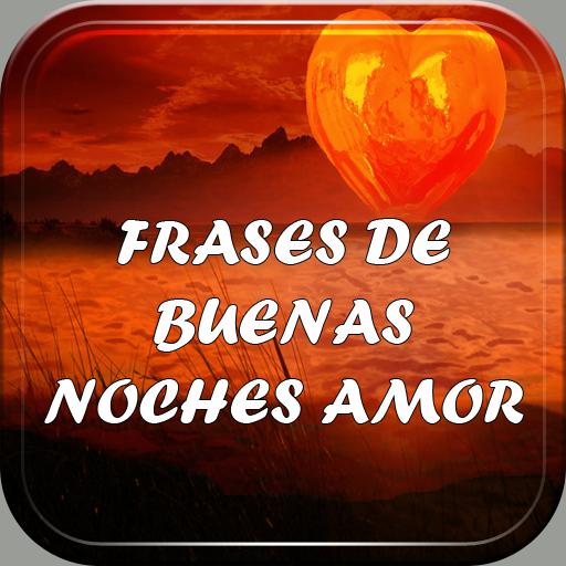 Frases De Buenas Noches Amor Amazones Appstore Para Android