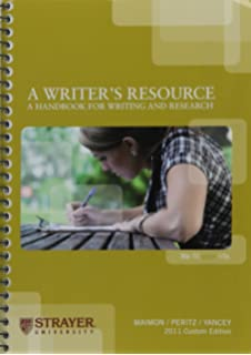 A Writers Resource Handbook For Writing And Research 2011 Custom Edition Strayer