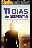 11 Dias de Despertar: Uma Jornada de Libertação do Medo