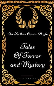 Tales of Terror and Mystery: By Sir Arthur Conan Doyle - Illustrated (English Edition)