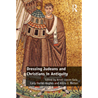 Dressing Judeans and Christians in Antiquity (English Edition)
