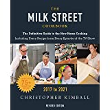 The Milk Street Cookbook: The Definitive Guide to the New Home Cooking, Featuring Every Recipe from Every Episode of the TV S