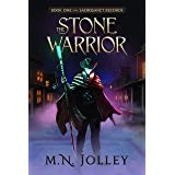 The Stone Warrior: A Gunpowder Fantasy Western (The Sacrosanct Records Book 1)