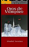 Ojos de vampiro (Spanish Edition)