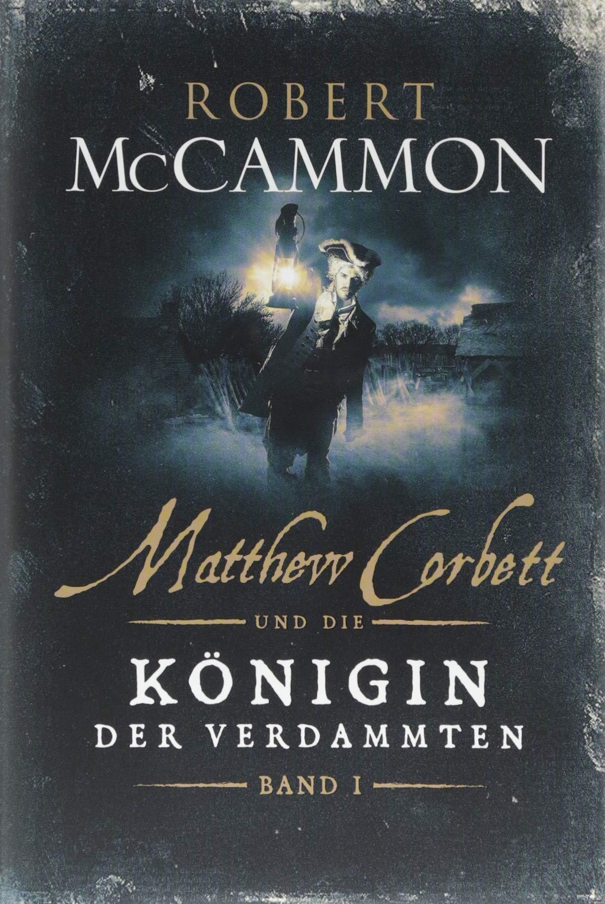 Matthew Corbett und die Königin der Verdammten - Band 1: historischer Thriller