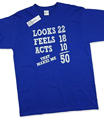 Amazon.com: Looks 22, Feels 18 Acts 10 que me hace 50 – 50th ...