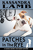 Patches in the Rye: A Marcia Banks and Buddy Mystery (The Marcia Banks and Buddy Cozy Mysteries Book 5)