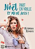 Noël part en vrille et ma vie aussi ! (French Edition)