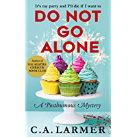 Do Not Go Alone: A Posthumous Mystery