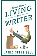 How to Make a Living as a Writer Kindle Edition