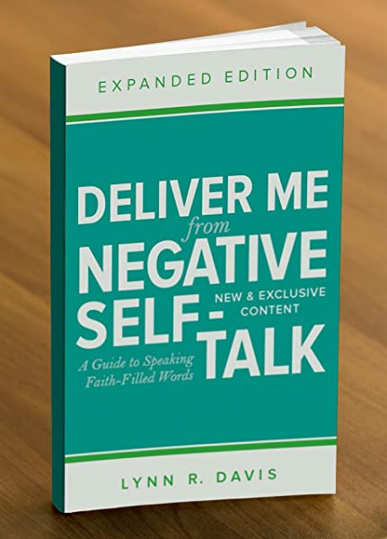Deliver Me From Negative Self Talk:A Guide To Speaking Faith