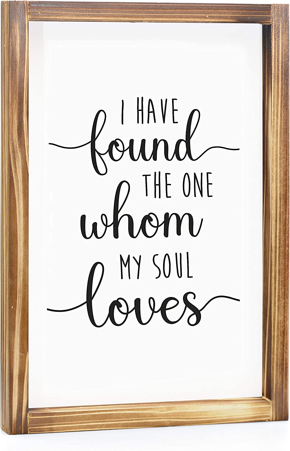 I Have Found the One Whom My Soul Loves Sign - Rustic Farmhouse Decor for the Home Sign - Wall Decorations for Living Room, Modern Farmhouse Wall Decor, Rustic Decor with Solid Wood Frame - 11x16 Inch