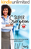 Super Surgeon (A Superwoman Novel Book 1)