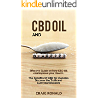 CBD OIL AND DIABETES : Effective Guide on how CBD Oil  can improve your Health.   The Benefits Of CBD for Diabetes Discover the Truth and  Cure your Diseases