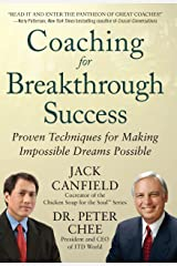 Coaching for Breakthrough Success: Proven Techniques for Making Impossible Dreams Possible Kindle Edition