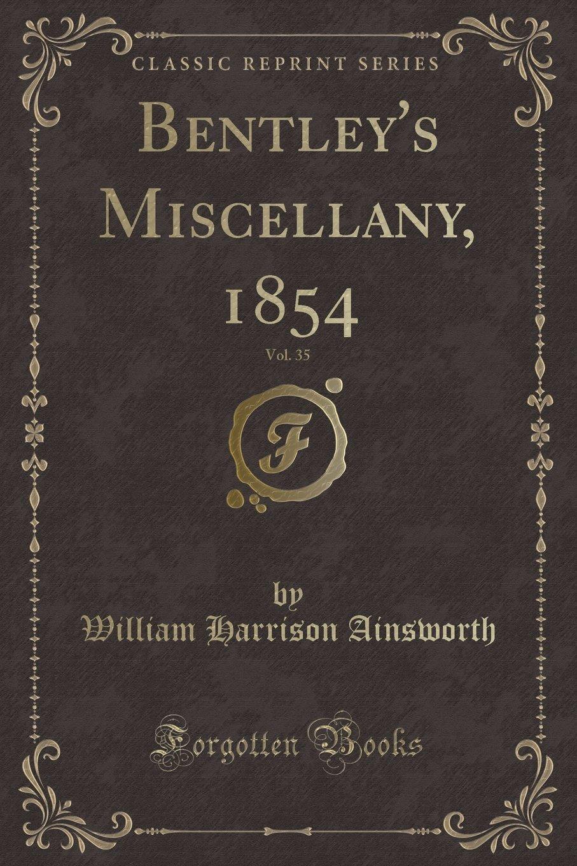 Bentley's Miscellany, 1854, Vol. 35 (Classic Reprint) Text fb2 book