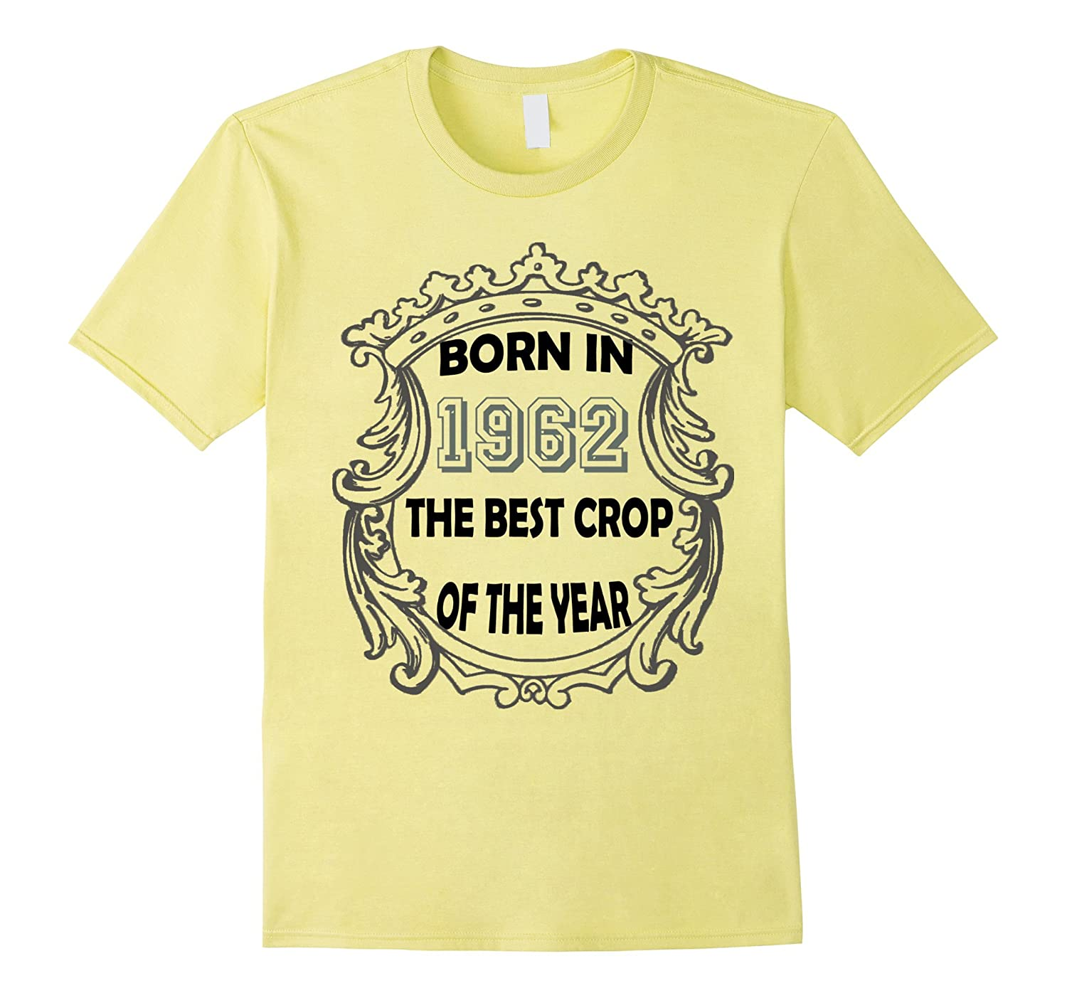 Born in 1962 the Best Crop Of The Year Birthday 55 t-shirt-RT